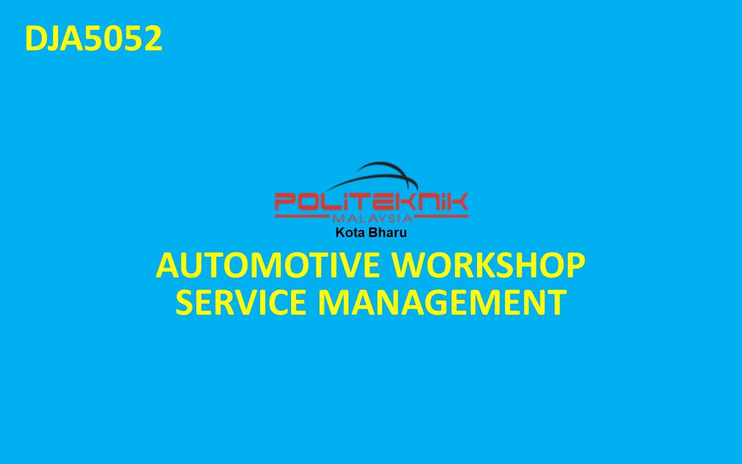 DJA5052 AUTOMOTIVE WORKSHOP SERVICE MANAGEMENT