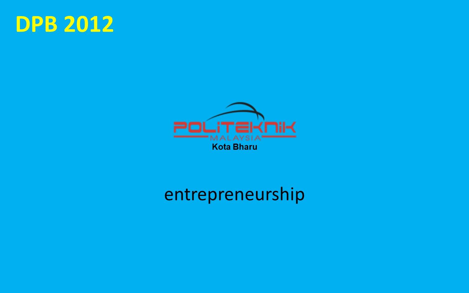 DPB2012 ENTEPRENEURSHIP